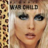 War Child - EP, Blondie