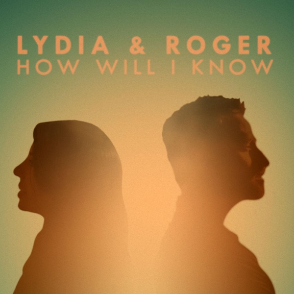 How Will I Know (feat. Roger Jaeger) - Single