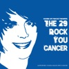 The 29 Rock You Cancer - Compilation Charity Album