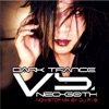 Dark Trance Vs. Neo-Goth