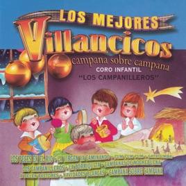 Imagenes De Villancicos Campana Sobre Campana.Los Mejores Villancicos Campana Sobre Campana By Coro Infantil Los Campanilleros