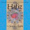 Daniel Ladinsky & Stevin McNamara - Hafiz: The Scent of Light: Poetry & Music from the Great Sufi Master and Poet artwork