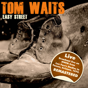 Tom Waits - Easy Street - Live & Remastered