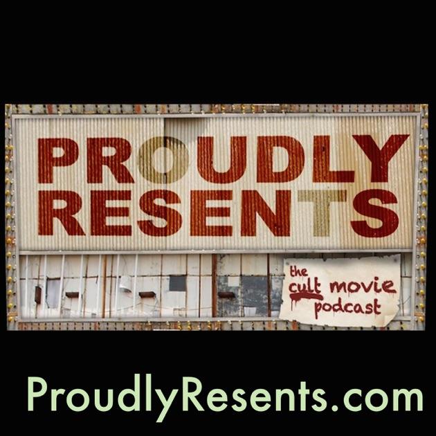 Proudly Resents: The cult movie podcast av Adam Spiegelman