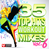 35 Top Hits, Vol. 6 - Workout Mixes - Power Music Workout
