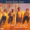 God Is Good, Gaither Vocal Band