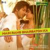 Main Rang Sharbaton Ka (From ''Phata Poster Nikhla Hero'') - Single