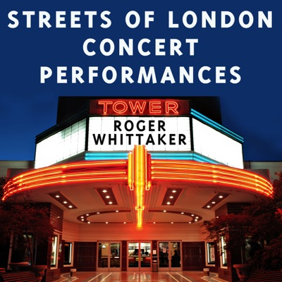 Streets of London Concert Performances - Roger Whittaker