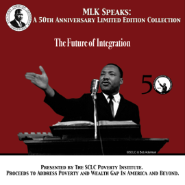 The Future of Integration: MLK Speaks: A 50th Anniversary Limited Edition Collection audiobook