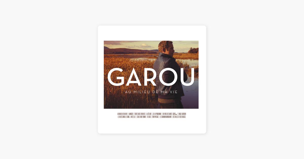 Les 20 meilleures paroles de Garou en 2019 – …