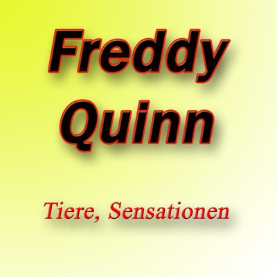 Tiere, Sensationen - Freddy Quinn