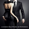 Lounge Sex Music & Romance - Romantic Dinner Lounge Music Atmosphere, Sexy Chill Out Ambient Music Moods at Saint Valentine Club - Lounge 50