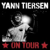 Yann Tiersen On Tour (live 2006)