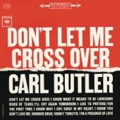 Carl Butler - Don't Let Me Cross Over