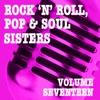 Rock 'n' Roll, Pop & Soul Sisters, Vol. 17