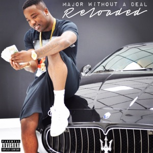 Major Without a Deal Reloaded Mp3 Download
