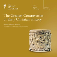 The Greatest Controversies of Early Christian History (Unabridged)
