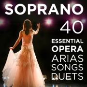 40 Essential Soprano Opera Arias, Songs & Duets: Repertoire for High Voice with Quando me'n vo, O mio babbino, Vissi d'arte, Voi che sapete from Mozart, Puccini, Bizet, Verdi, Donizetti, Wagner & More - Various Artists - Various Artists