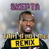 That's Not Me (feat. D Double E, Tempa T, President T, Sox & Jaykae) [Remix]
