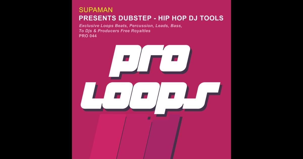 Presents Dubstep Hip Hop DJ Tools by Supaman on Apple Music