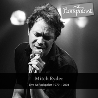 Mitch Ryder - Live At Rockpalast 1979 + 2004 (Grugahalle Essen, 06.10.1979 & Burg Satzvey, 27.02.2004) artwork