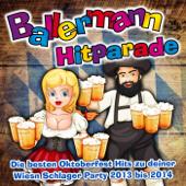 Ballermann Hitparade - Die besten Oktoberfest Hits zu deiner Wiesn Schlager Party 2013 bis 2014