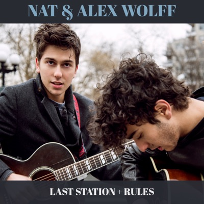 Last Station + Rules - Single - Nat and Alex Wolff