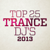 Top 25 Trance Dj's 2013 - Various Artists