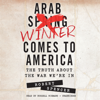 Arab Winter Comes to America: The Truth About the War We're In (Unabridged) - Robert Spencer