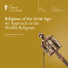 The Great Courses & Mark W. Muesse - Religions of the Axial Age: An Approach to the World's Religions artwork