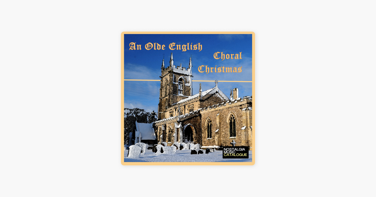 An Olde English Choral Christmas by Various Artists on Apple Music