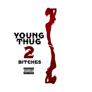 Young Thug - 2 Bitches