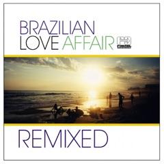 Brazilian Love Affair Remixed