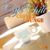 Cafè Chill Vs. Coffee Lounge, Vol. 4 (The Luxury Selection of Sunny Lounge Music)