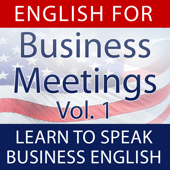English for Business Meetings (Learn to Speak Business English), Vol. 1
