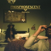 Phosphorescent - Song for Zula
