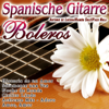 Spanische Gitarre: Boleros - Antonio de Lucena, Ramon Solé & Paco Nula