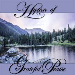 Hymn of Grateful Praise (feat. James Loynes)