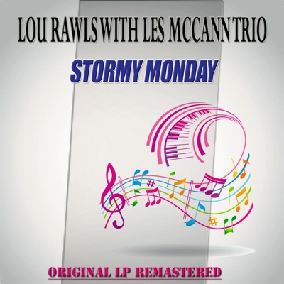 Stormy Monday (with Les McCann Trio) [Remastered] - Lou Rawls
