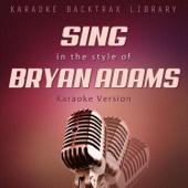 Sing in the Style of Bryan Adams (Karaoke Version)