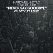 Never Say Goodbye (feat. Bright Lights) [Wildstylez Remix] - Single
