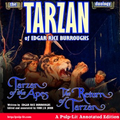The Tarzan Duology of Edgar Rice Burroughs: Tarzan of the Apes and The Return of Tarzan: A Pulp-Lit Annotated Edition (Unabridged)