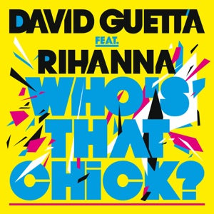David Guetta - Who's That Chick? feat. Rihanna [Extended]