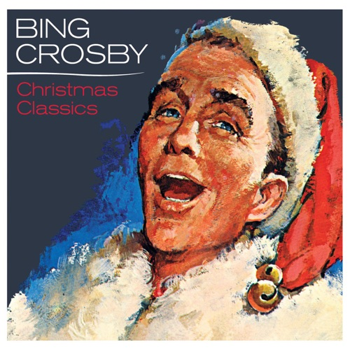 Bing Crosby - Christmas Classics (Remastered)