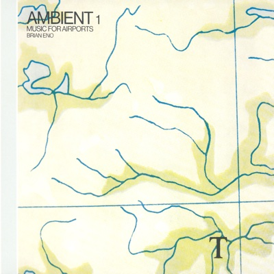 Ambient 1: Music for Airports - Brian Eno album