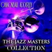 Cannonball Adderley - Serves Me Right (Remastered) [feat. Milt Jackson]