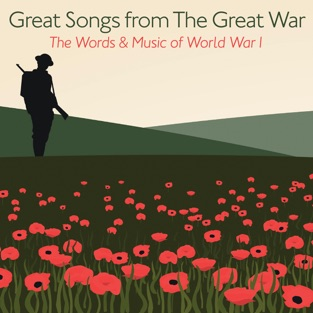 Great Songs from the Great War – The Words and Music of World War I – Various Artists