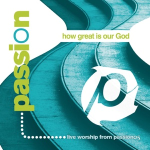 Passion - How Great Is Our God feat. Chris Tomlin [Live]