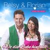 Belsy & Florian - Wo die Liebe hinfällt - Belsy & Florian, Belsy & Florian Fesl