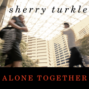 Download Alone Together: Why We Expect More from Technology and Less from Each Other (Unabridged) Audio Book